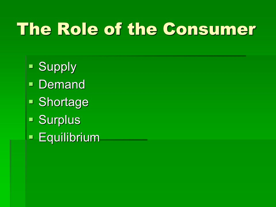 The Role of the Consumer