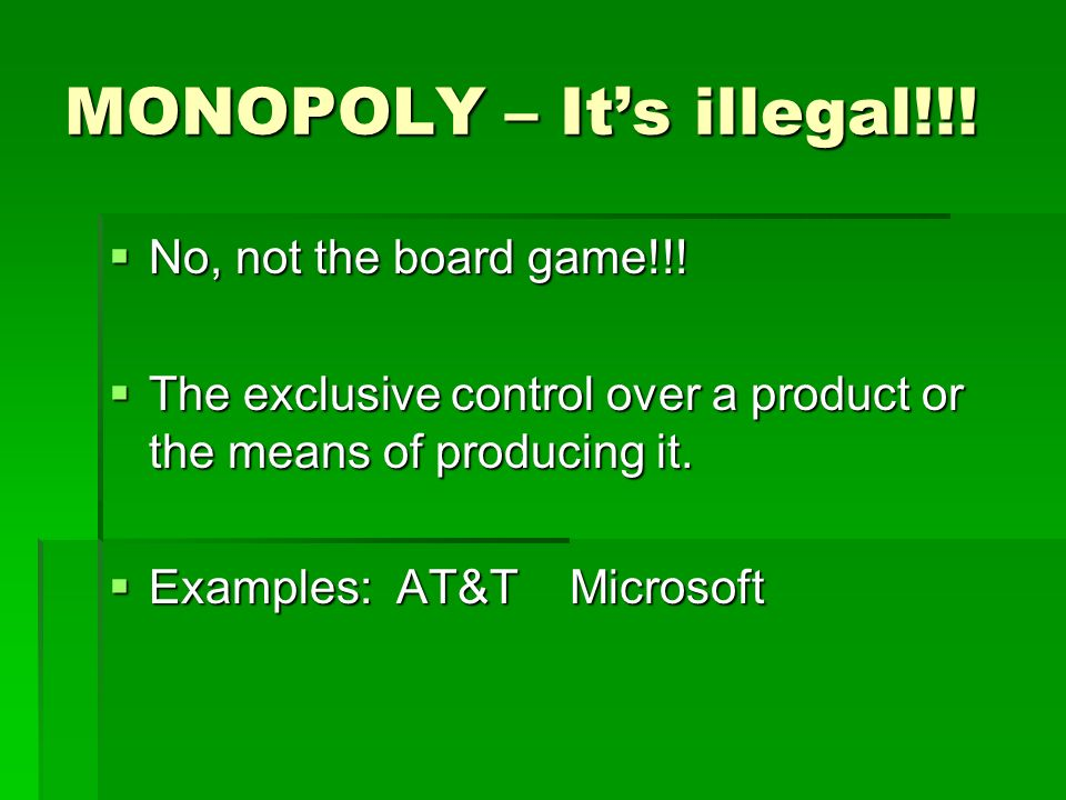 MONOPOLY – It's illegal!!!