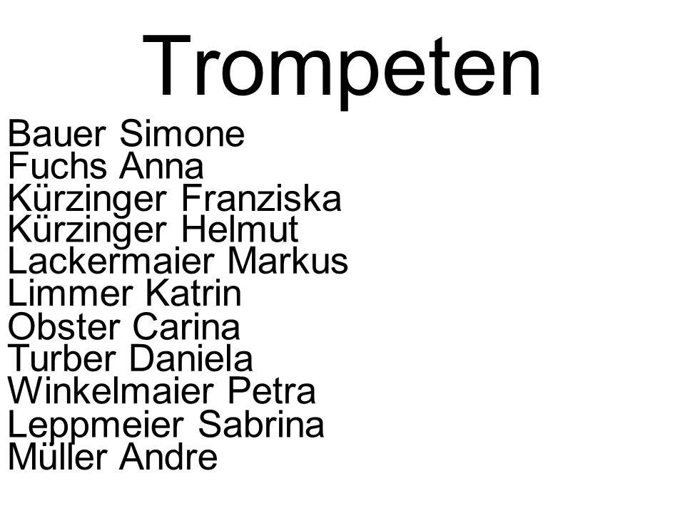 Trompeten Bauer Simone Fuchs Anna Kürzinger Franziska Kürzinger Helmut