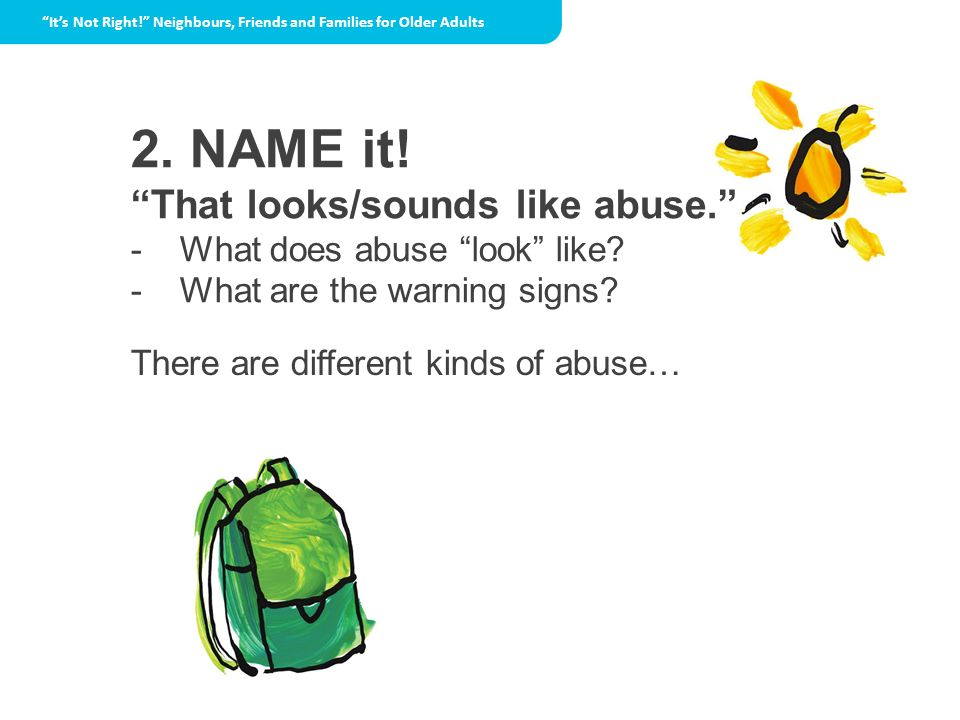 2. NAME it! That looks/sounds like abuse.