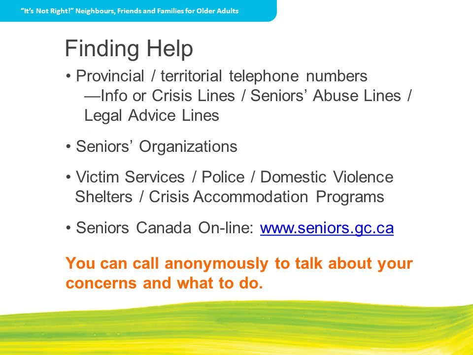Finding Help • Provincial / territorial telephone numbers