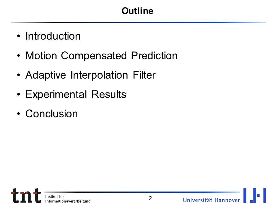Motion Compensated Prediction Adaptive Interpolation Filter