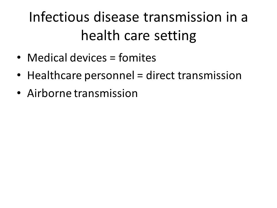 Infectious disease transmission in a health care setting