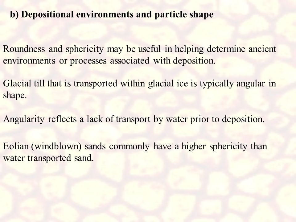 b) Depositional environments and particle shape