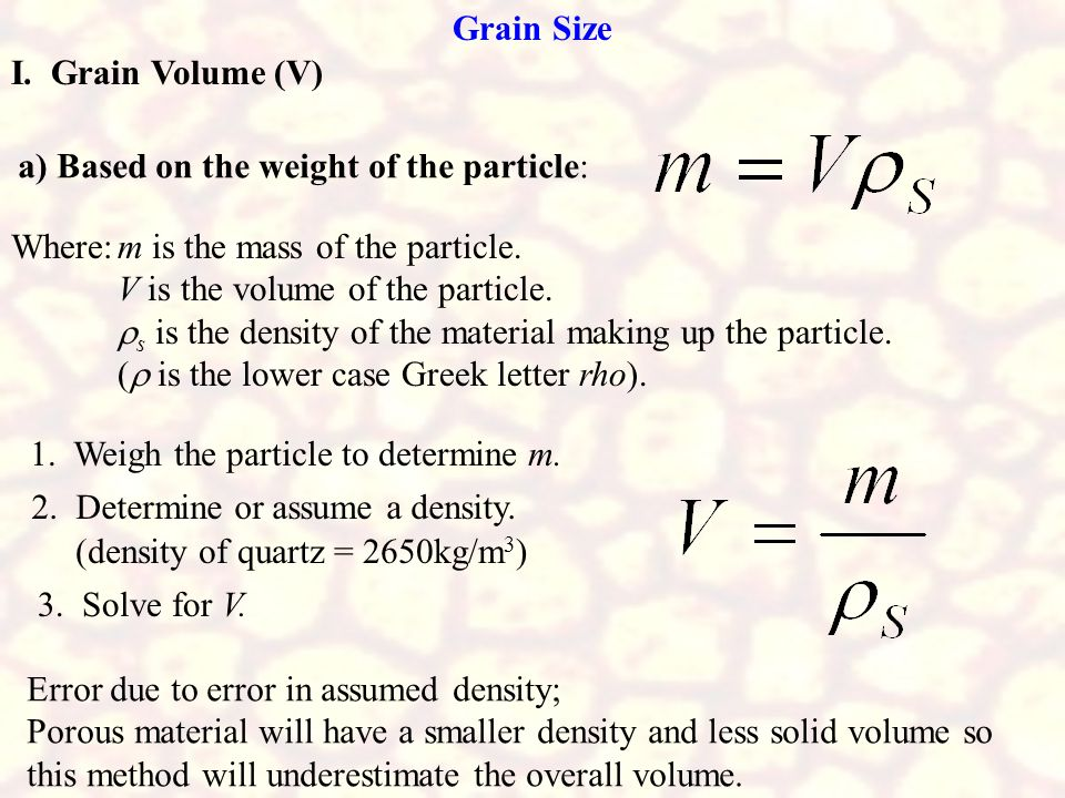 Grain Size I. Grain Volume (V) a) Based on the weight of the particle: Where: m is the mass of the particle.