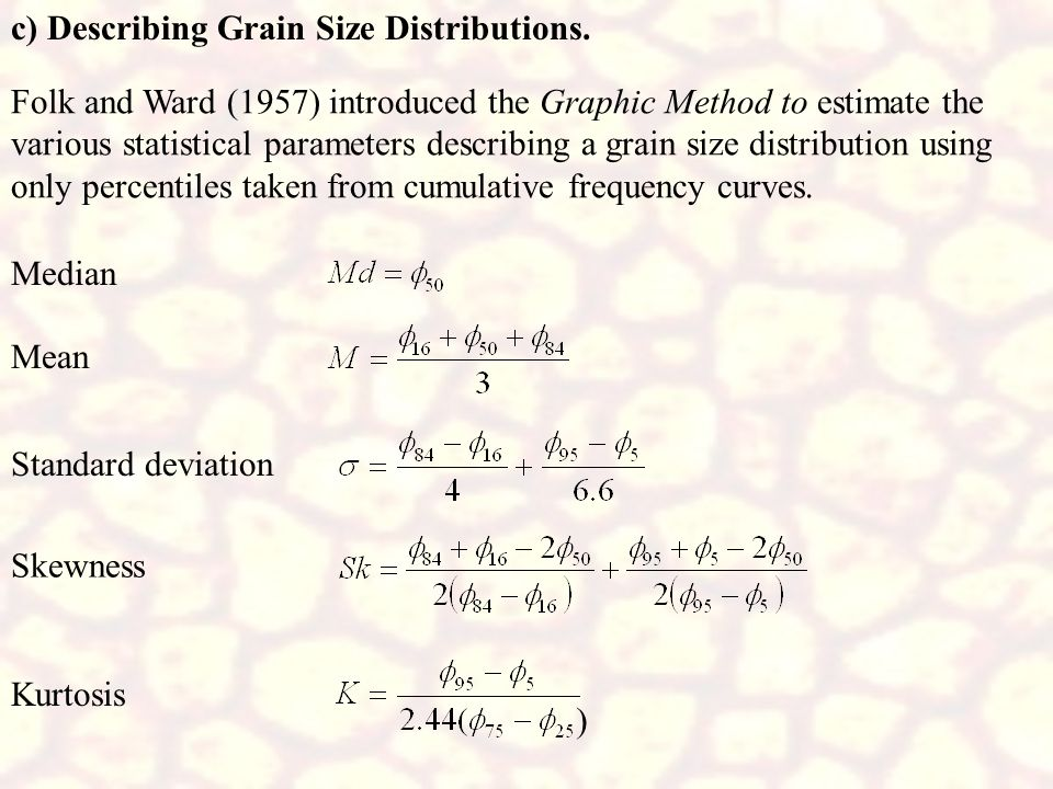 c) Describing Grain Size Distributions.