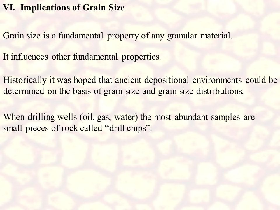 VI. Implications of Grain Size