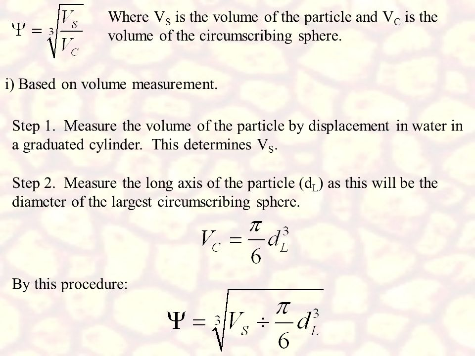 Where VS is the volume of the particle and VC is the volume of the circumscribing sphere.