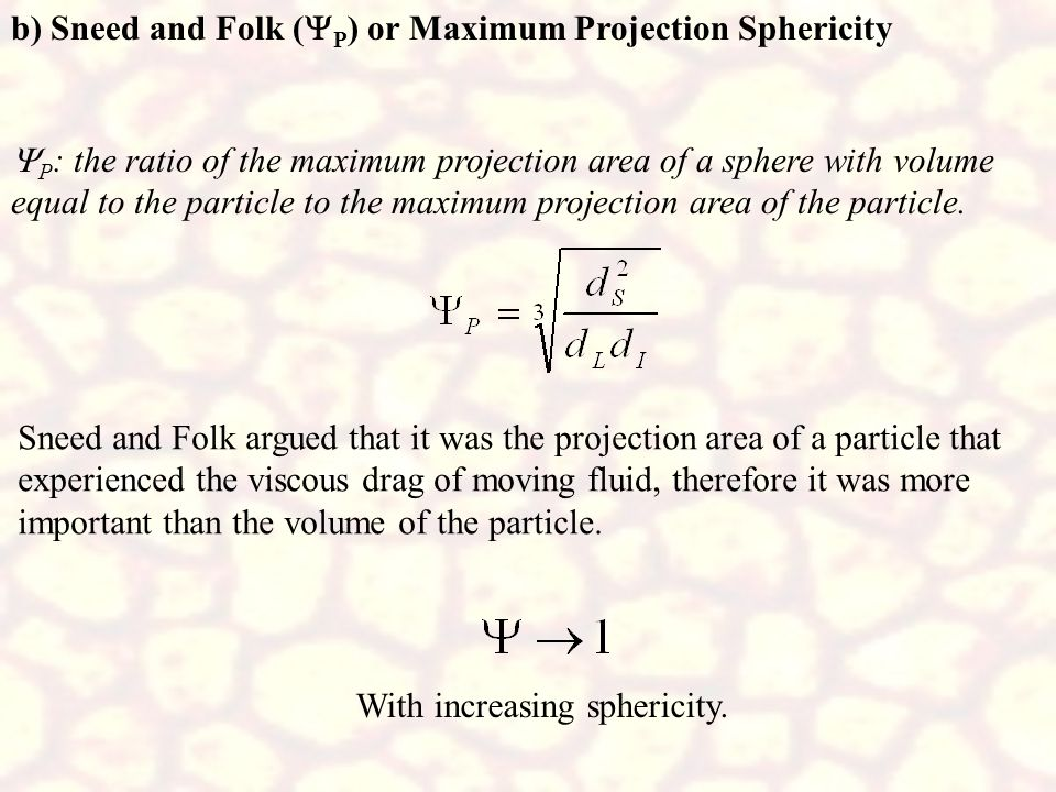 b) Sneed and Folk (YP) or Maximum Projection Sphericity