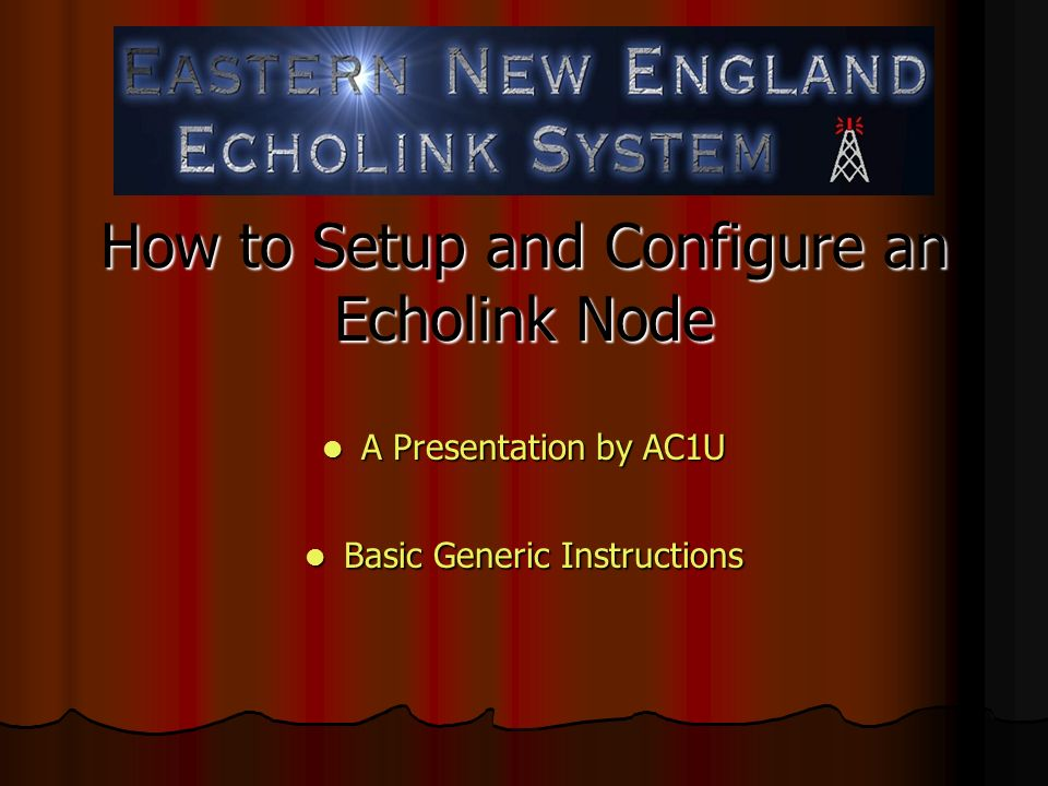 How to Setup and Configure an Echolink Node ppt download