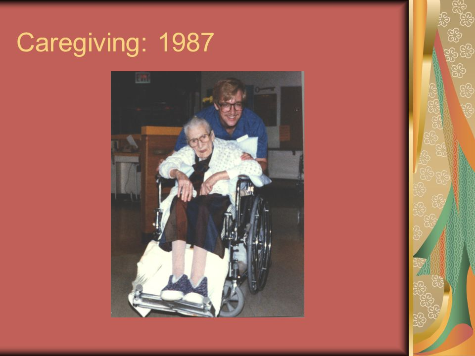 Caregiving: 1987