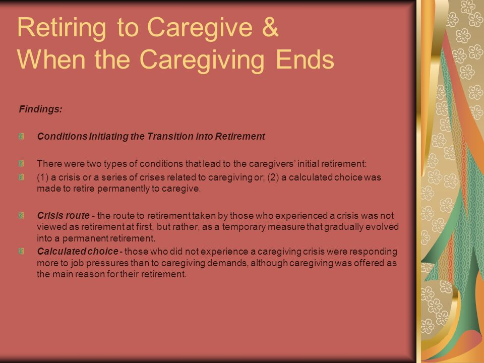 Retiring to Caregive & When the Caregiving Ends
