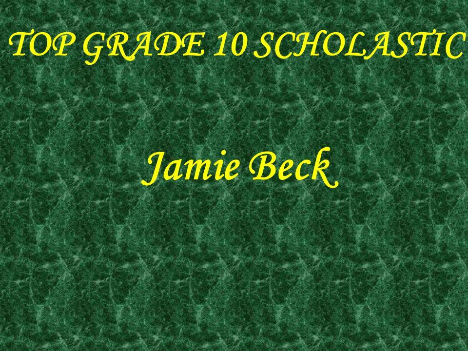 TOP GRADE 10 SCHOLASTIC Jamie Beck