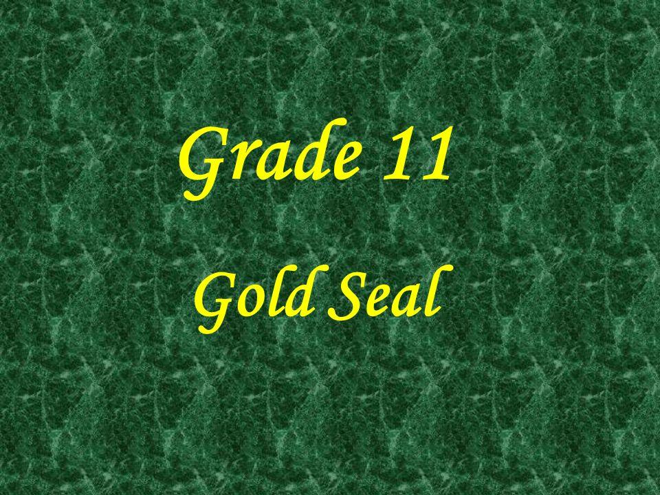 Grade 11 Gold Seal