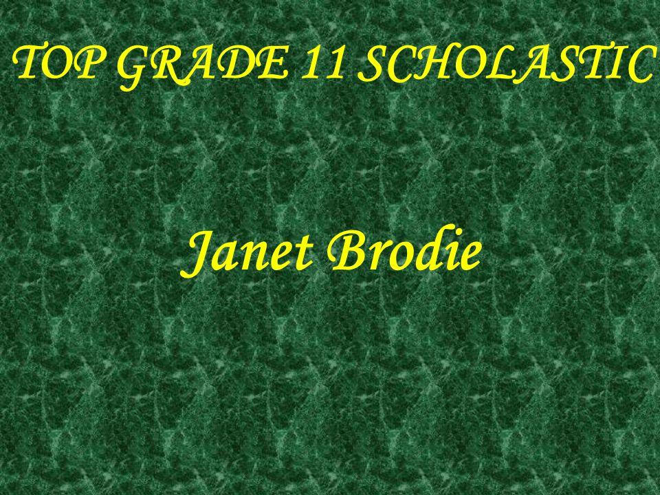 TOP GRADE 11 SCHOLASTIC Janet Brodie