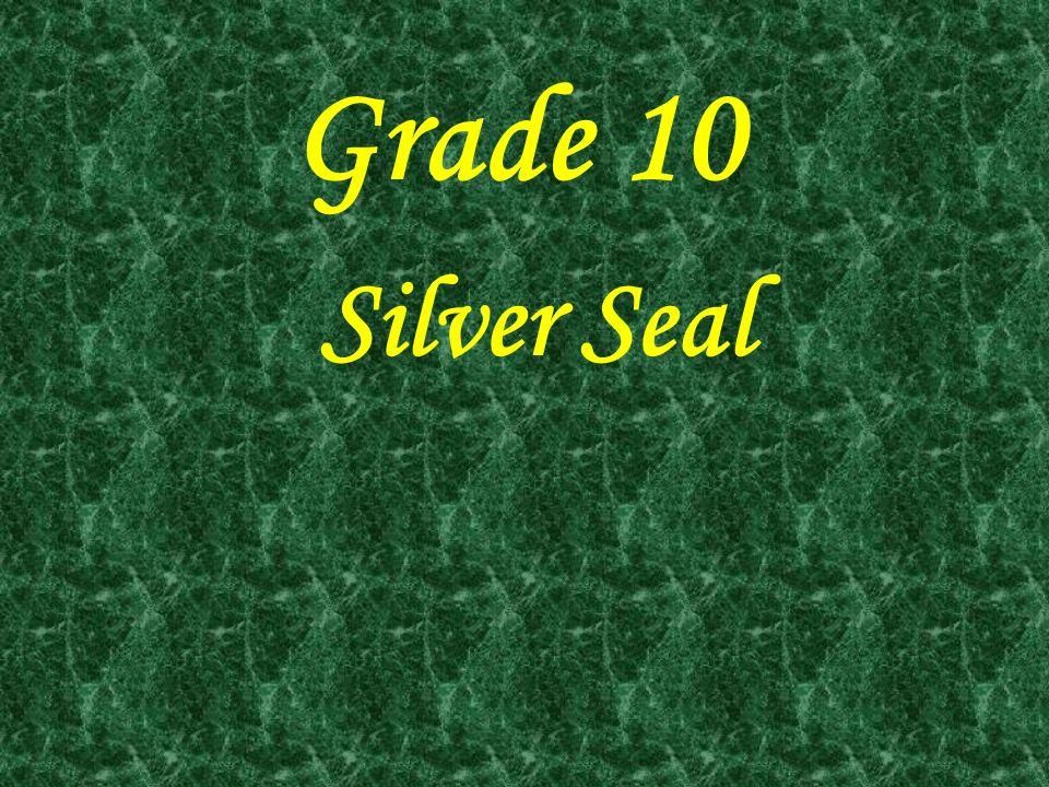 Grade 10 Silver Seal