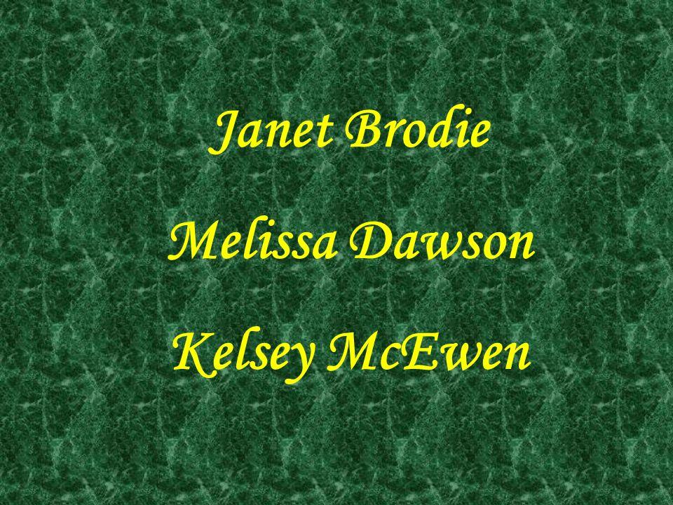 Janet Brodie Melissa Dawson Kelsey McEwen