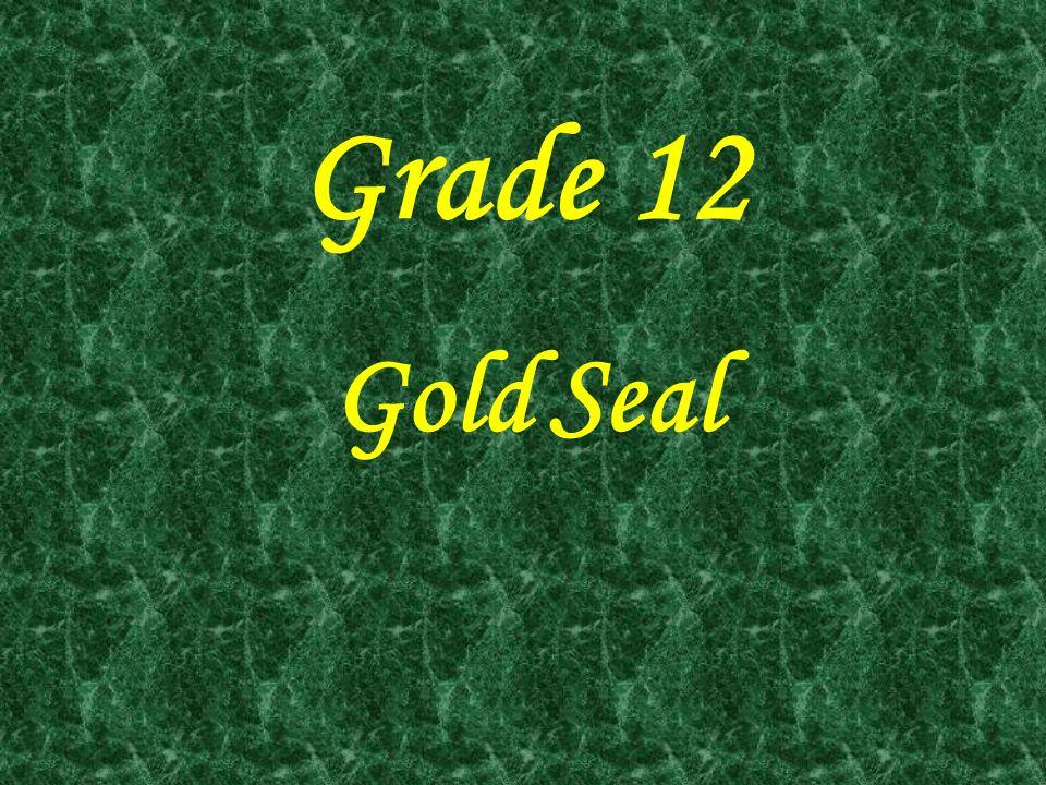 Grade 12 Gold Seal