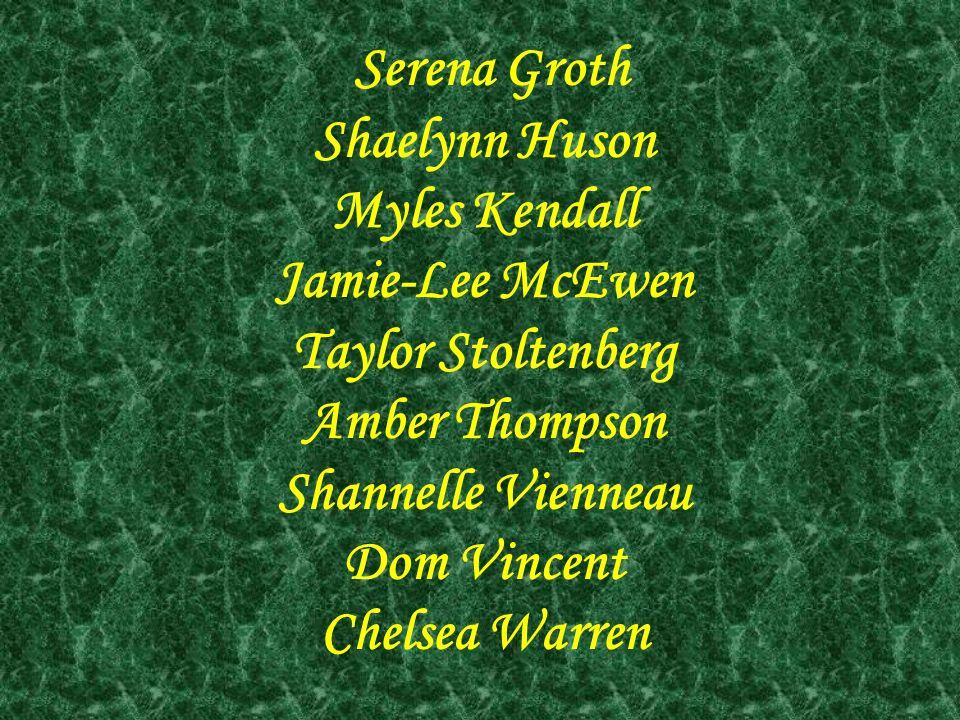 Serena Groth Shaelynn Huson Myles Kendall Jamie-Lee McEwen
