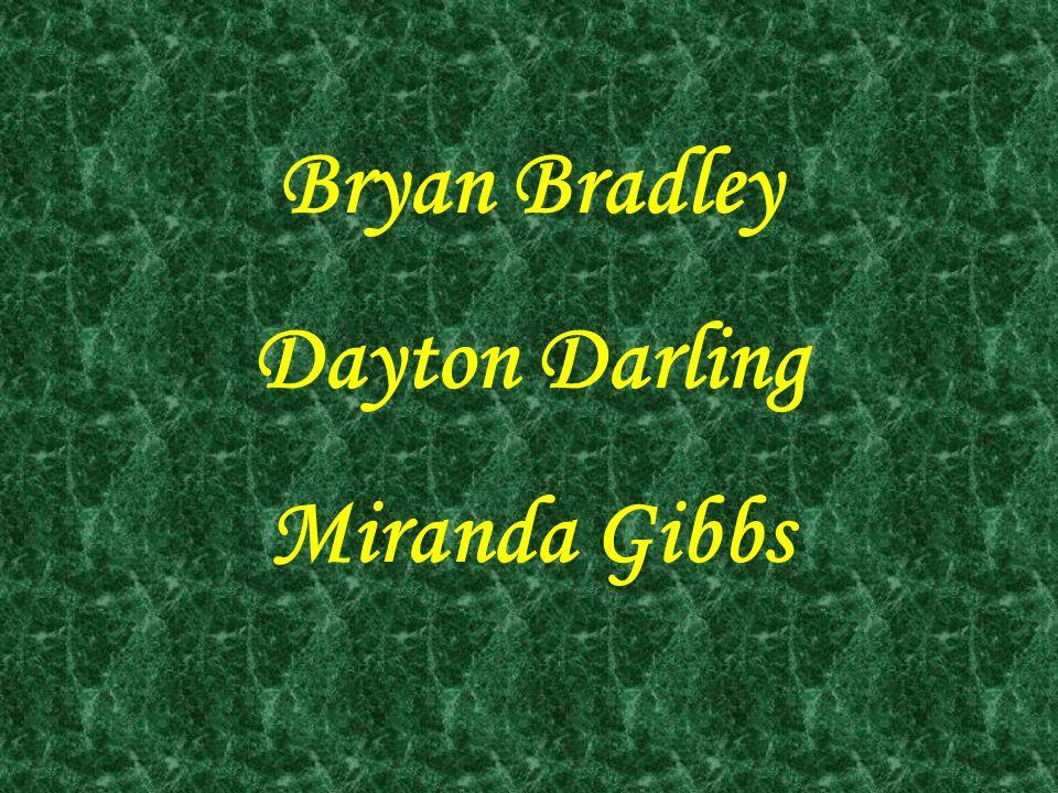 Bryan Bradley Dayton Darling Miranda Gibbs