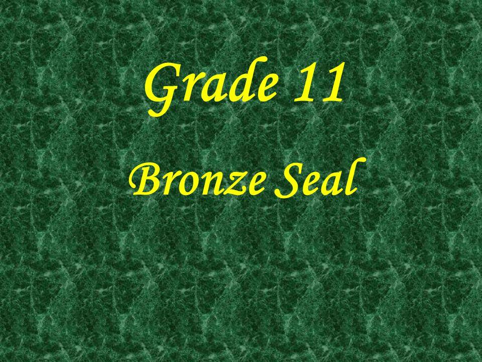 Grade 11 Bronze Seal