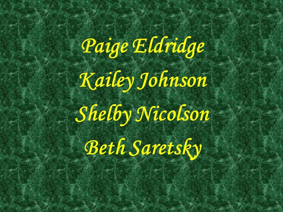 Paige Eldridge Kailey Johnson Shelby Nicolson Beth Saretsky
