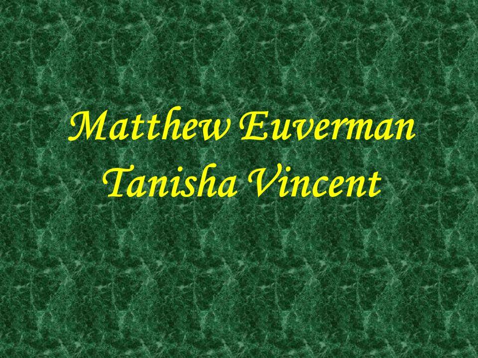Matthew Euverman Tanisha Vincent