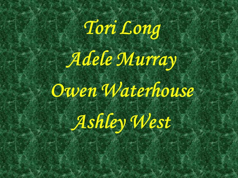Tori Long Adele Murray Owen Waterhouse Ashley West