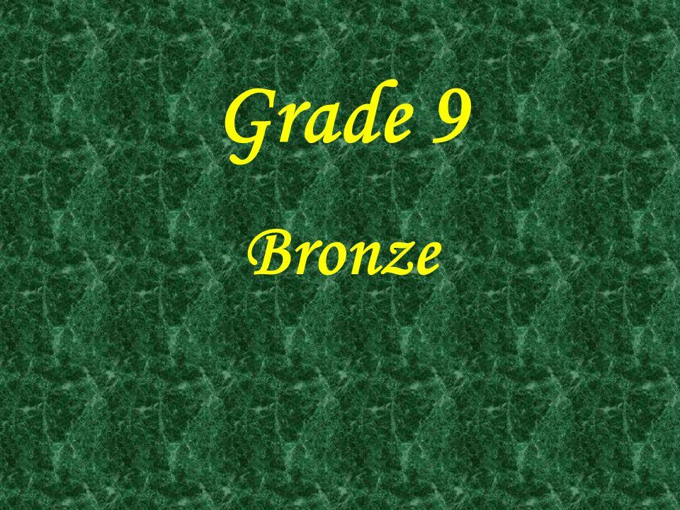 Grade 9 Bronze