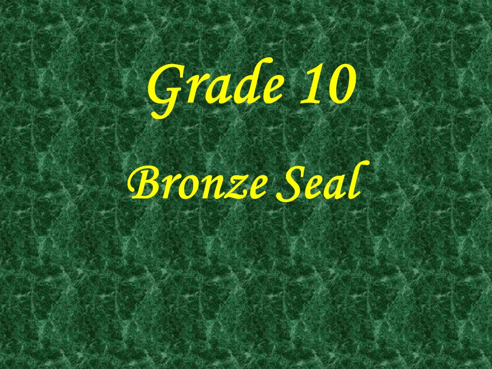 Grade 10 Bronze Seal