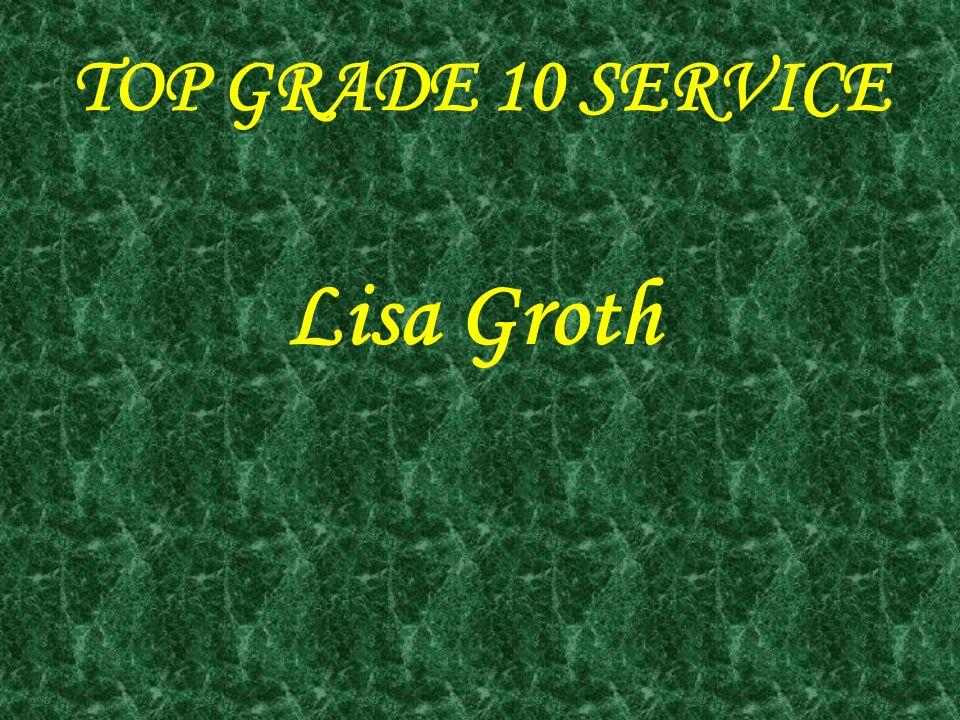 TOP GRADE 10 SERVICE Lisa Groth