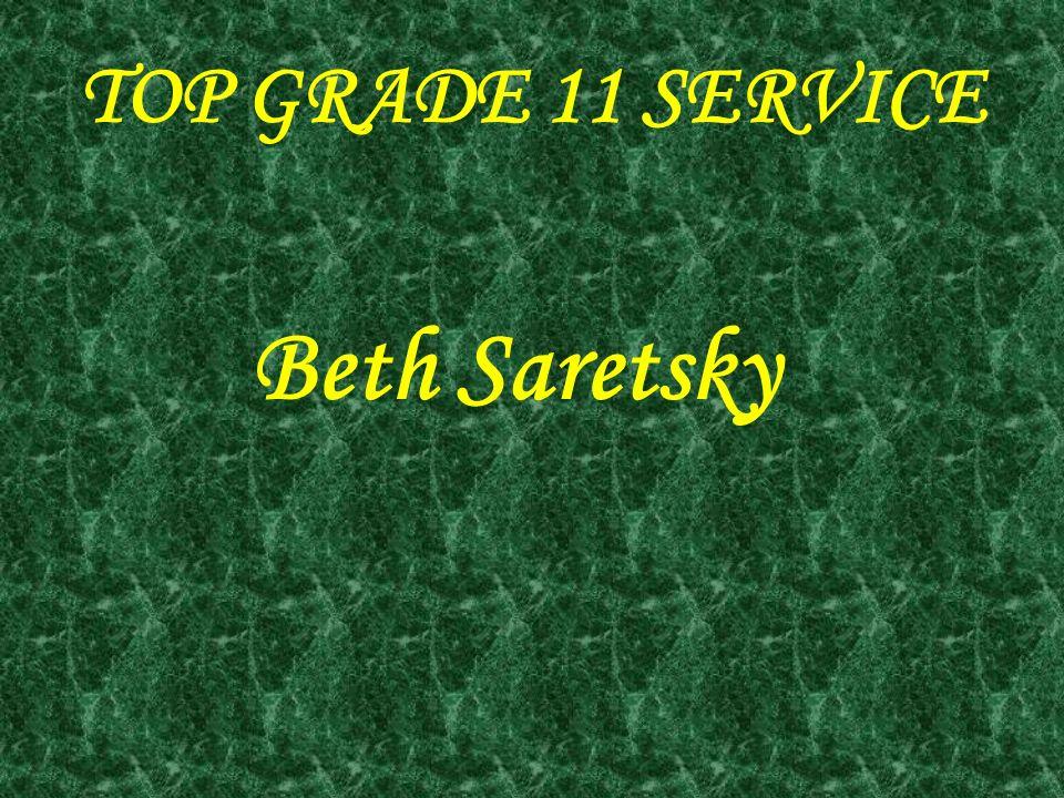 TOP GRADE 11 SERVICE Beth Saretsky