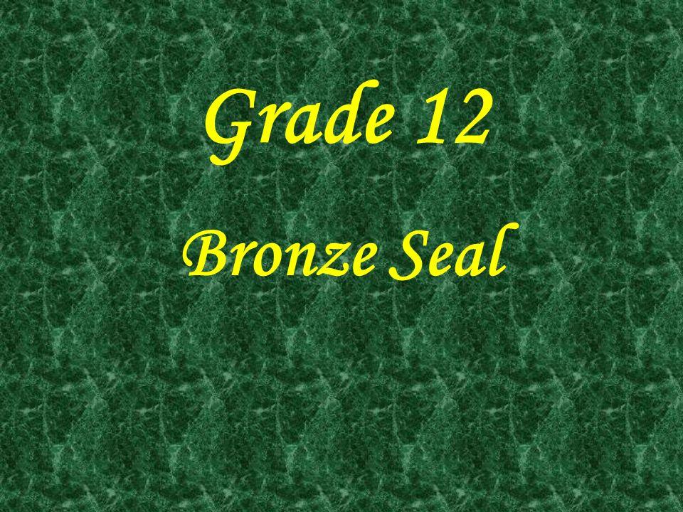 Grade 12 Bronze Seal