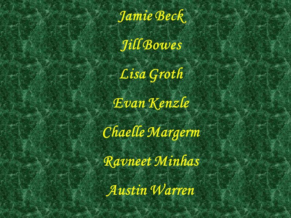 Jamie Beck Jill Bowes Lisa Groth Evan Kenzle Chaelle Margerm Ravneet Minhas Austin Warren