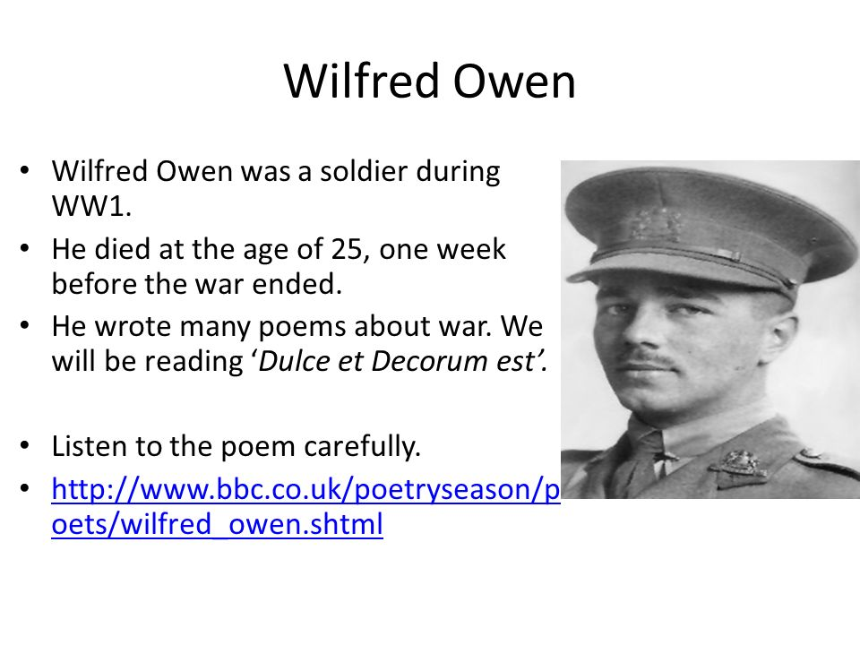 two poems dulce et decorum est wilfred owen and soldier ru Dulce et decorum est is a poem wilfred owen wrote following his own experiences fighting in the trenches in northern france in world war one the second stanza's first line brings the reader directly in touch with the unfolding drama and, although these are soldiers, men (as well as old beggars and.