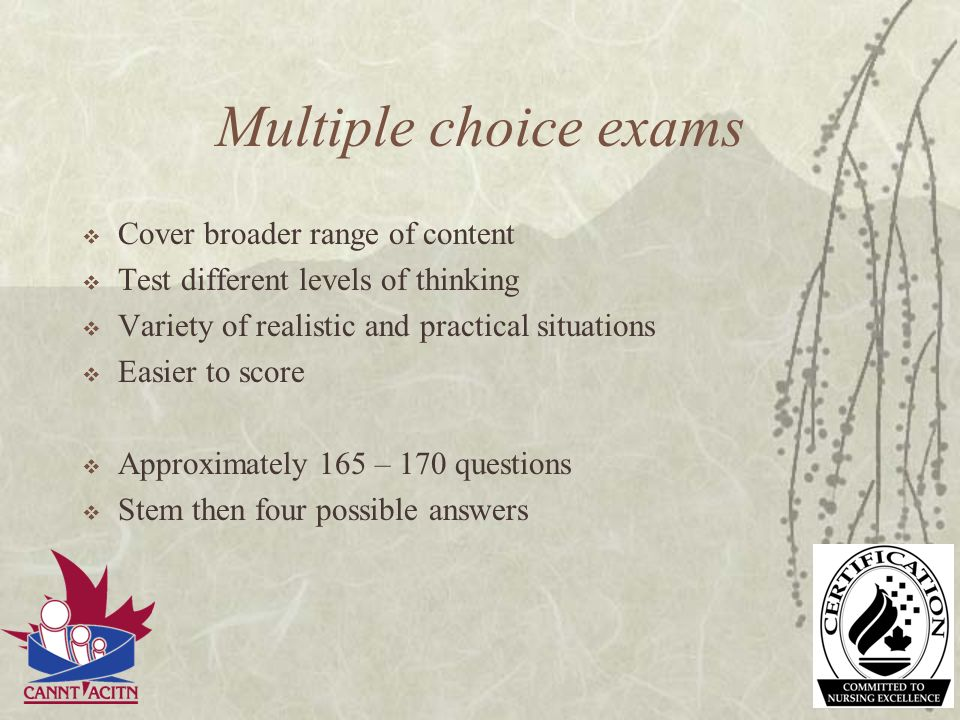 Multiple choice exams Cover broader range of content