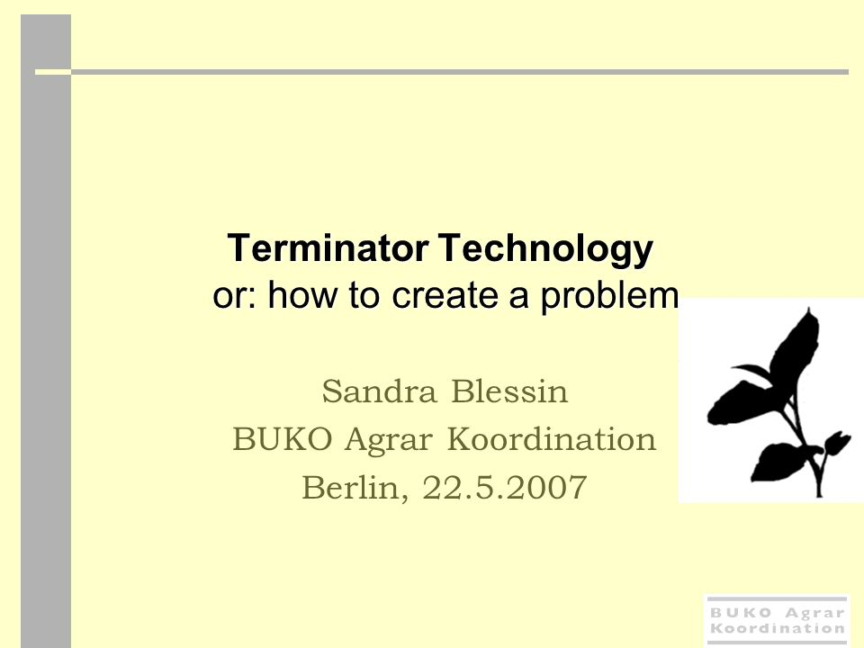 Terminator Technology or: how to create a problem