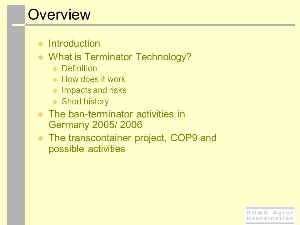 Overview Introduction What is Terminator Technology