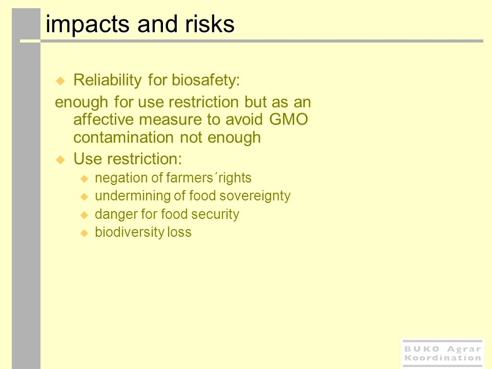 impacts and risks Reliability for biosafety: