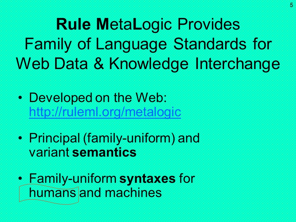 Rule MetaLogic Provides Family of Language Standards for Web Data & Knowledge Interchange