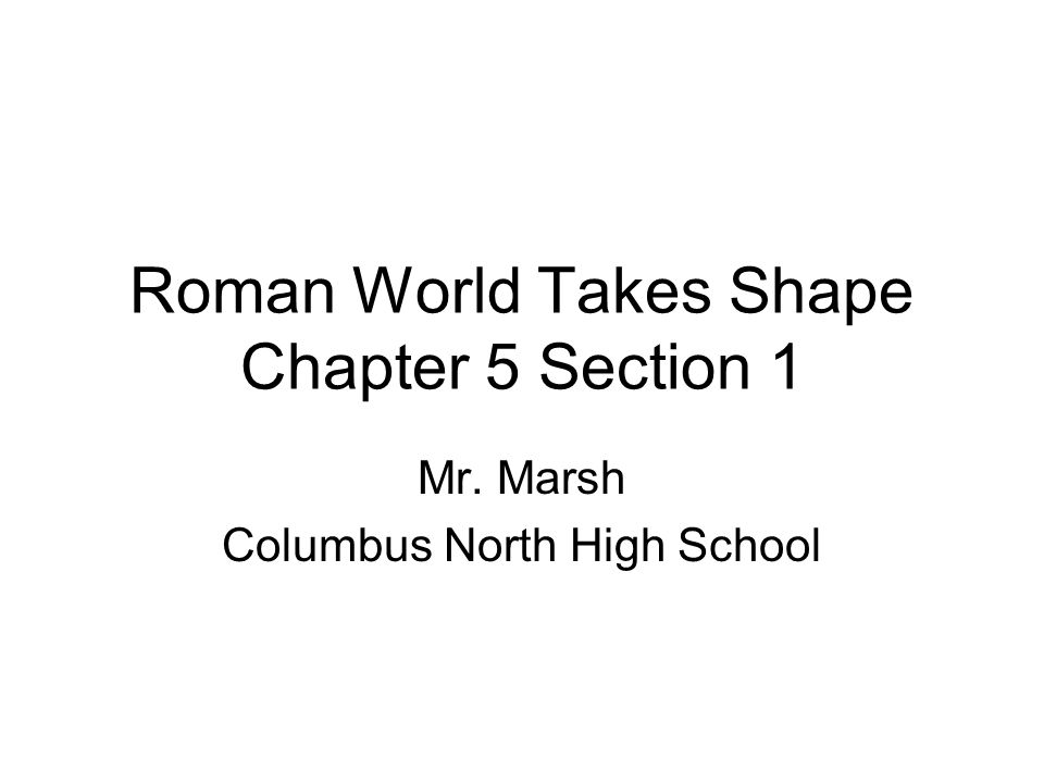 Roman World Takes Shape Chapter 5 Section 1