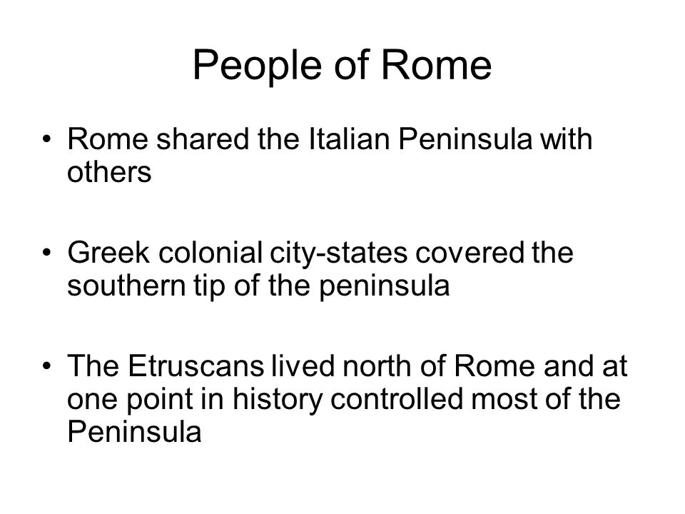 People of Rome Rome shared the Italian Peninsula with others