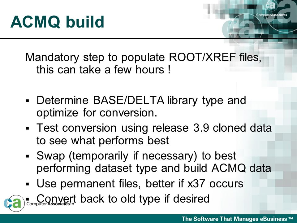 ACMQ buildMandatory step to populate ROOT/XREF files, this can take a few hours ! Determine BASE/DELTA library type and optimize for conversion.