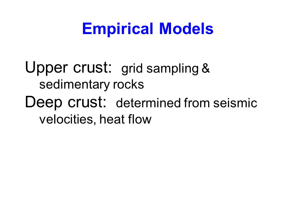 Empirical Models Upper crust: grid sampling & sedimentary rocks.