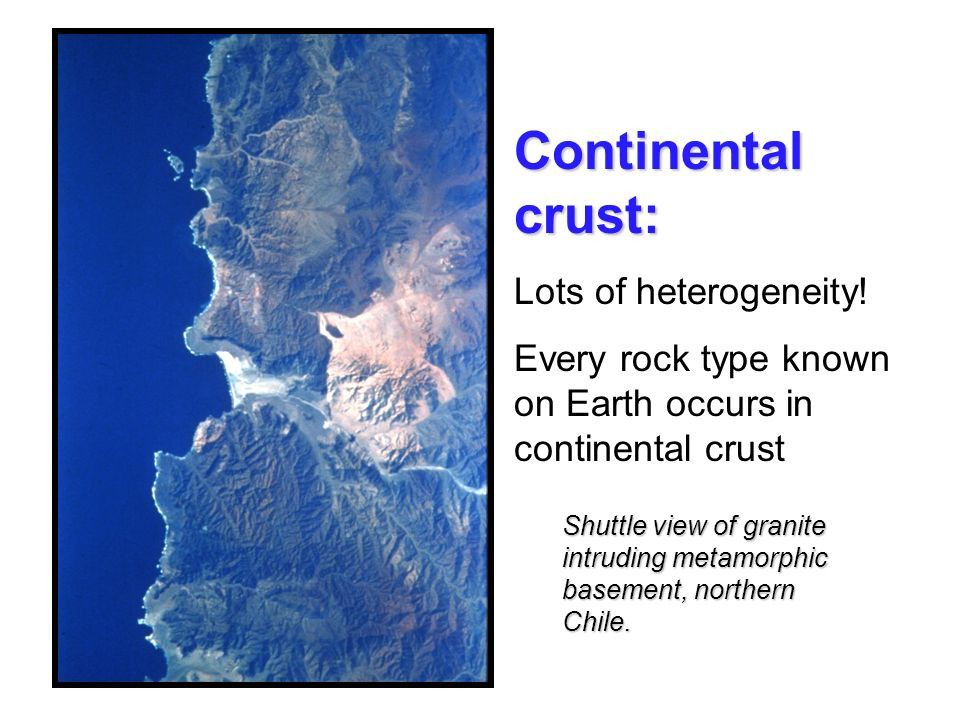 Continental crust: Lots of heterogeneity!