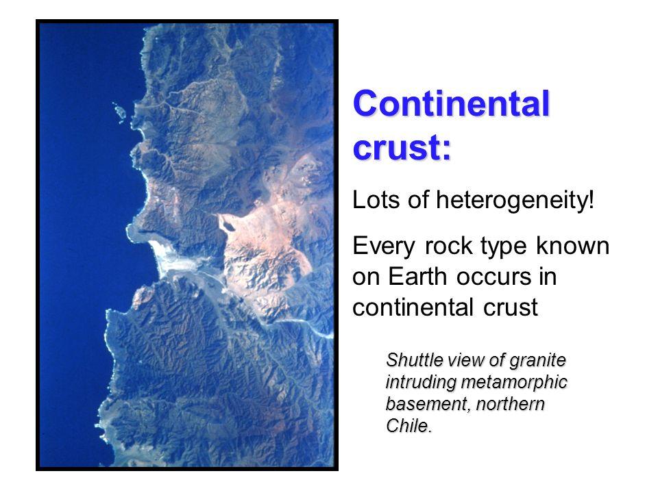 Continental crust: Lots of heterogeneity!