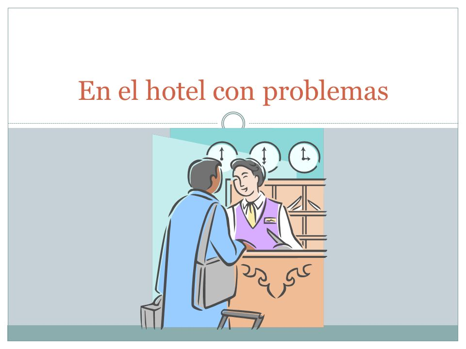 En El Hotel Con Problemas Ppt Video Online Download