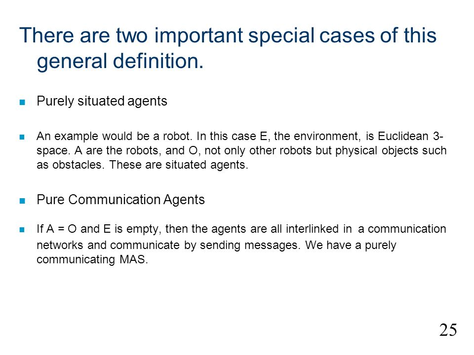 There are two important special cases of this general definition.
