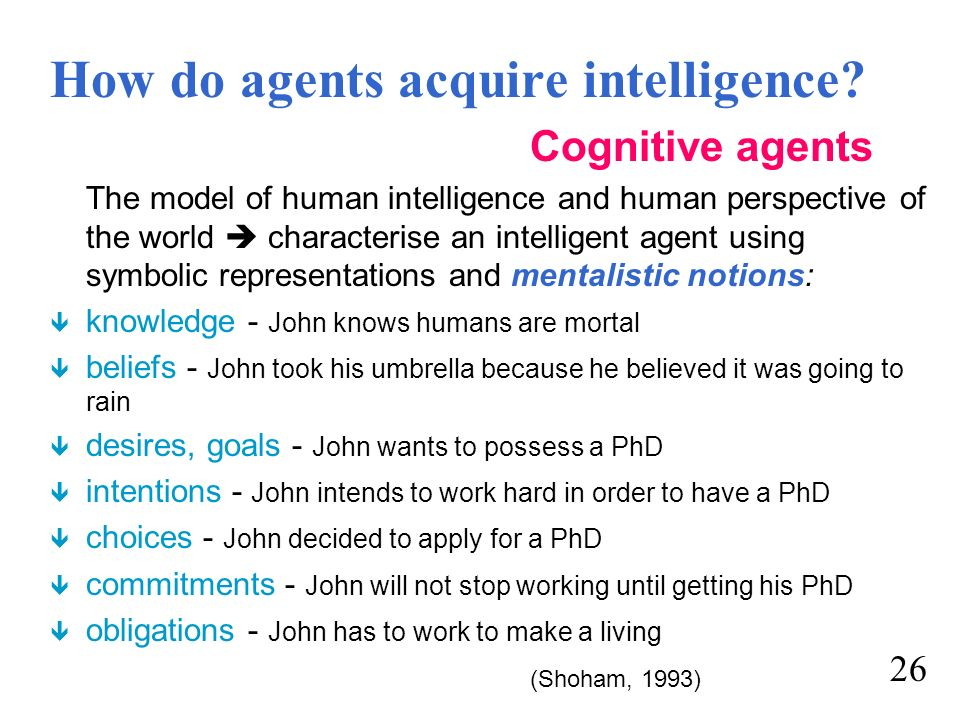 How do agents acquire intelligence