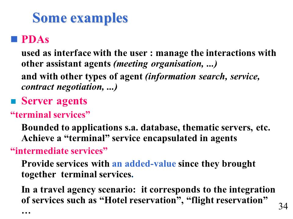 Some examples PDAs Server agents